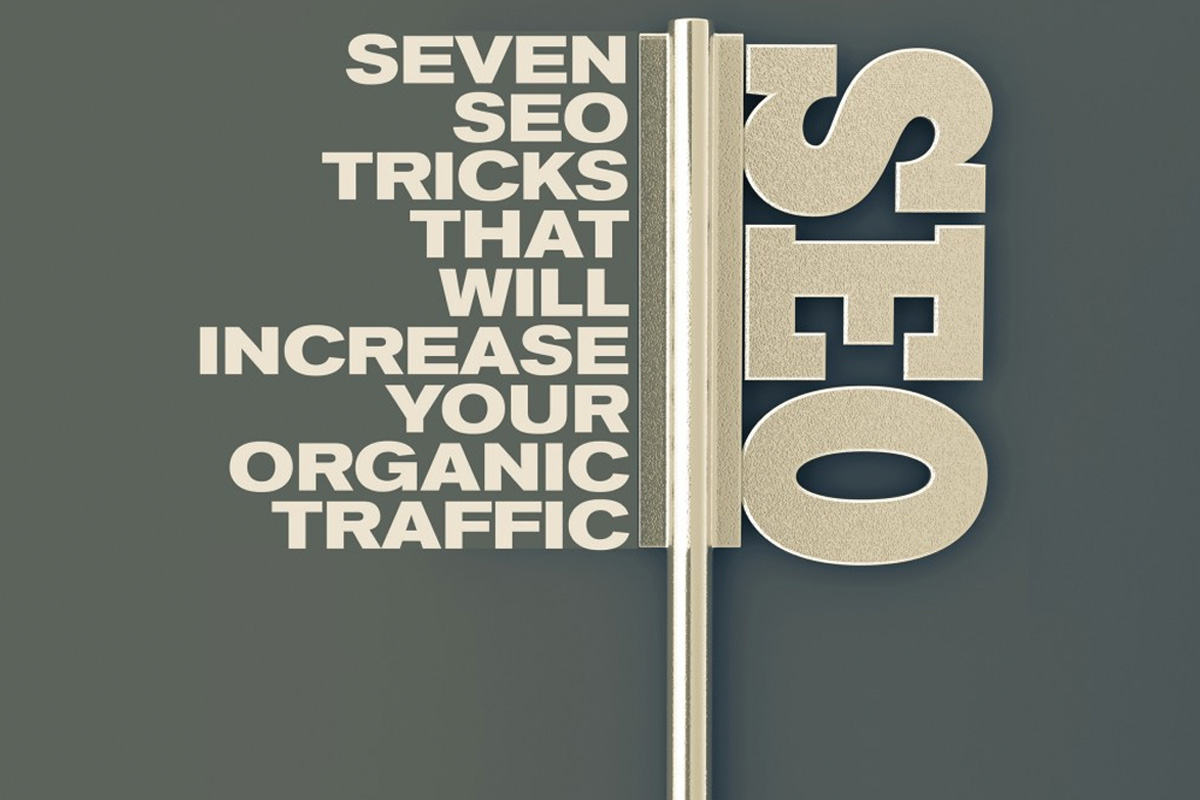 SEO Tricks That Will Increase Your Organic Traffic!