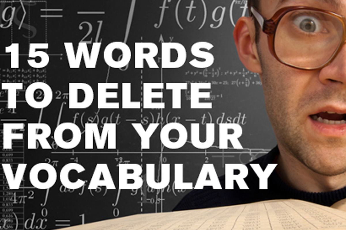 15 Words To Delete From Your Social Media Posts, Blogs And Ads!