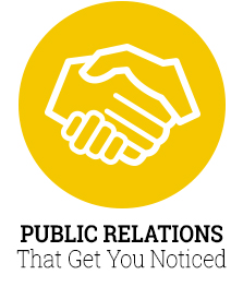 Public Relations That Get You Noticed