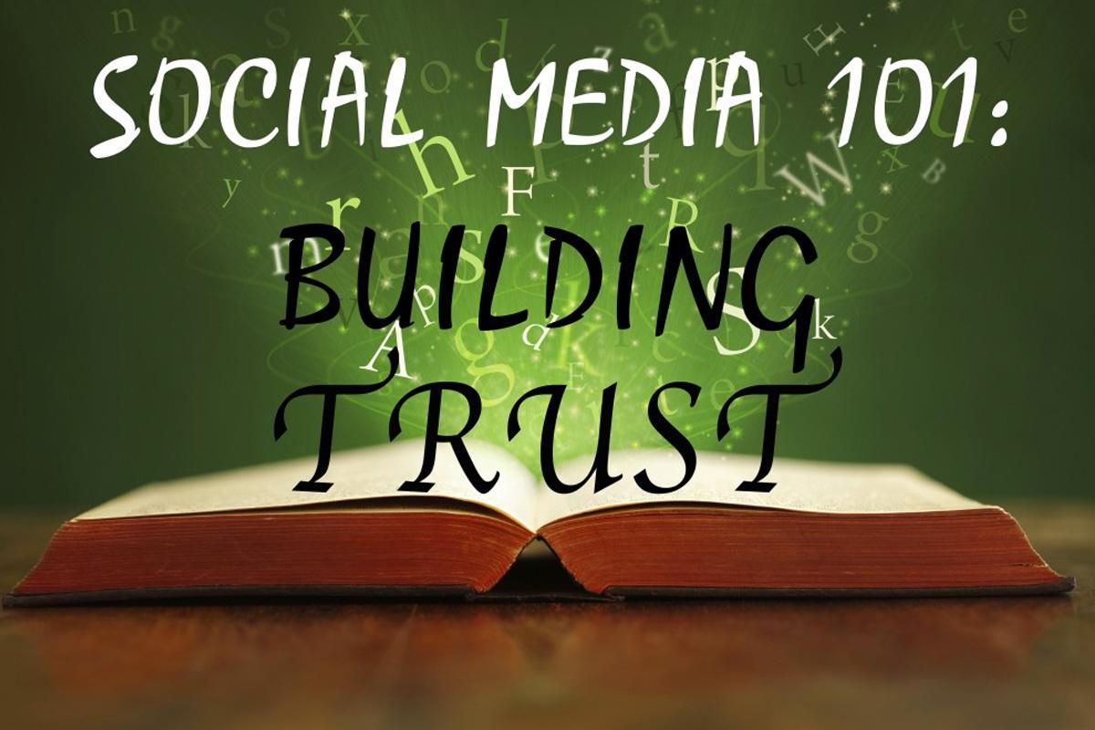 Social Media 101: Building Customer Trust!