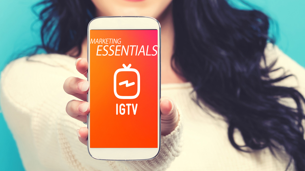 THE NEW INSTAGRAM TV: The 5 IGTV Essentials Marketers Need To Know!