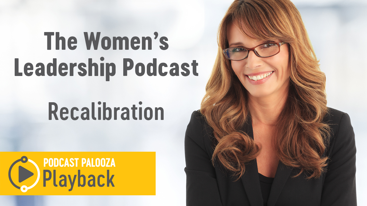 Women's Leadership Podcast - Recalibration