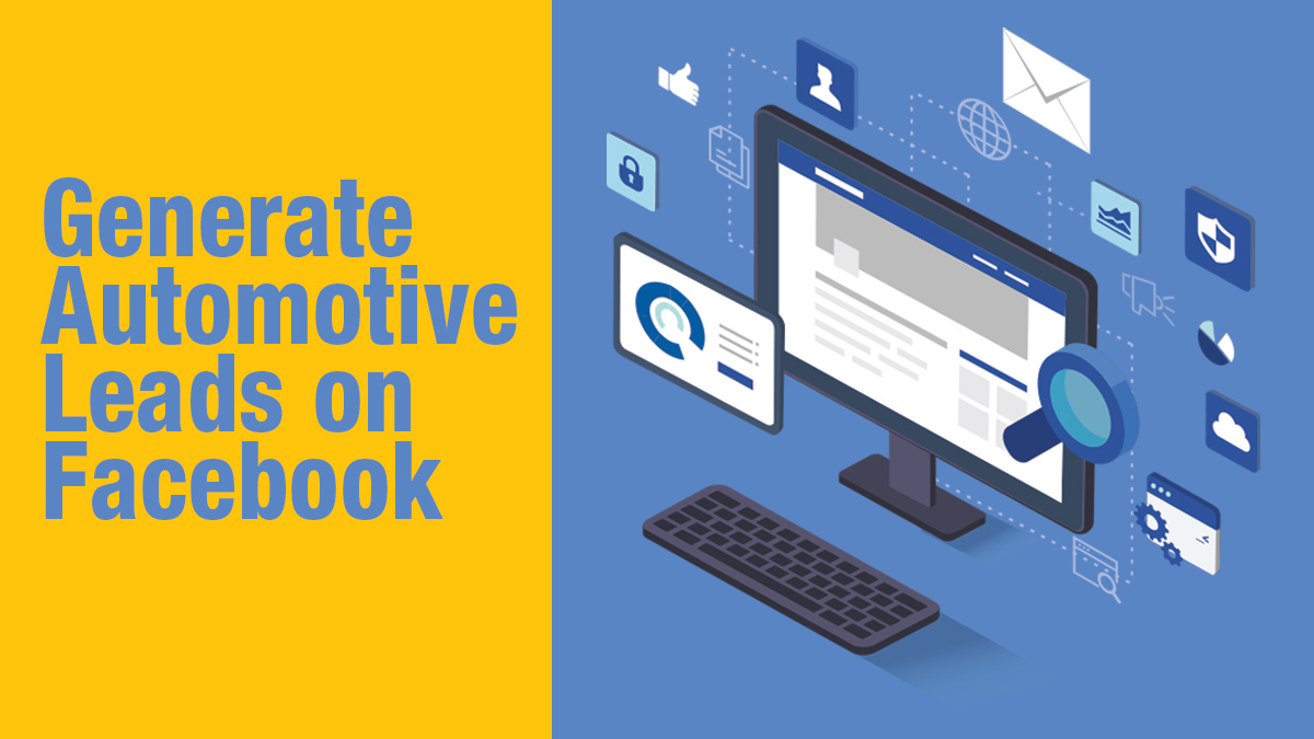 Generate Automotive Leads On Facebook