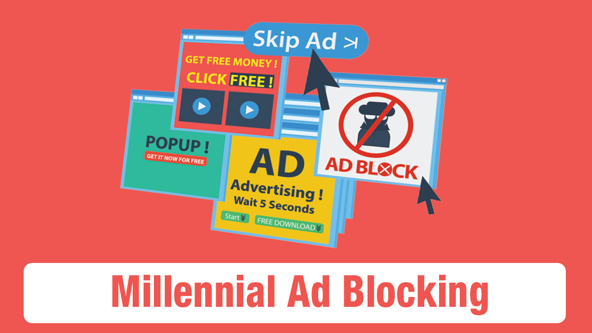 Millennial Ad Blocking: Creates Challenges For Marketers And Advertisers